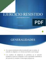 EJERCICIOS RESISTIDOS