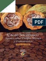 Antonio Cruz Coutiño - Cacao Soconusco. Apuntes sobre Chiapas, México y Centroamérica