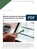 Métricas Em Testes de Usabilidade, Como Usá-las Para Melhorar o Seu Produto _ by Wagner Guimarães _ UX Collective ??
