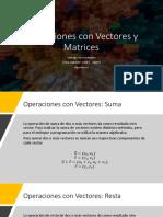 Operaciones con Vectores y Matrices