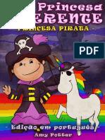 Uma Princesa Diferente - Princesa Pirata (Livro infantil ilustrado) by Amy Potter (z-lib.org).epub