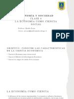 Clase 6 - La Economia como Ciencia Social