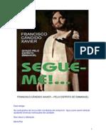Chico Xavier - Segue-Me - Emmanuel