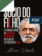 Sócio Do Filho, A Verdade Sobre Os Negócios Milionários Do Filho Do Ex-presidente Lula - Marco Vitale