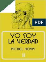 Yo Soy La Verdad Para Una Filosofía Del Cristianismo by Michel Henry