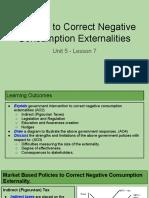 unit 5 - lesson 7 - methods to correct negative consumption externalities  1