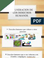 VULNERACION DE LOS DERECHOS HUMANOS