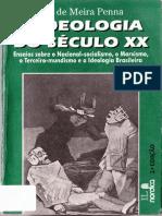 A Ideologia Do Século XX Ensaios Sobre o Nacional-Socialismo, o Marxismo, o Terceiro-Mundismo e a Ideologia Brasileira by J.O. de Meira Penna (Z-lib.org)