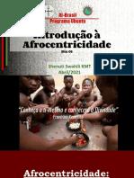 Introdução à Afrocentricidade - 01 - EBA - abril21