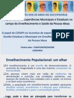 [Saúde Do Idoso - Boas Práticas] O Papel Da COSAPI No Fomento a Experiências - Cristina Lobo