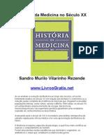 História da Medicina no Século XX - Sandro Murilo Vilarinho Rezende-www.LivrosGratis.net