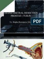 TRANS URETRAL RESECTION PROSTAT ( TUR-P)