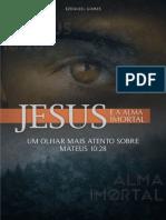 Jesus e a Alma Imortal - Mateus 10.28