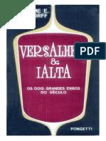 Versalhes e Ialta, Os Dois Grandes Erros Do Século XX - Guilherme E. Hermsdorff