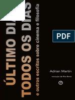Adrian Martin - ÚLTIMO DIA TODOS OS DIAS e Outros Escritos Sobre Cinema e Filosofia