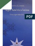 Ludmer - Aquí América latina