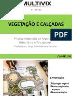 Aula 8 -Introdução ao Paisagismo - Vegetação e calçadas