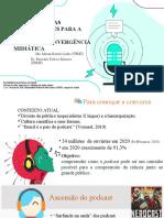 Apresentação PODCAST NOVAS POSSIBILIDADES PARA A CIÊNCIA NA ERA DA CONVERGÊNCIA MIDIÁTICA