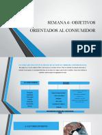 SEMANA 6 OBJETIVOS ORIENTADOS AL CONSUMIDOR