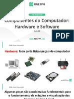 67bf85535f6ad9ec_Slide_ComponentesHardwareeSoftware_AULA2
