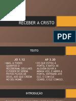 7 - RECEBER A CRISTO