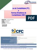 1.4 Princípios de Contabilidade (PC) e NBC 2018A