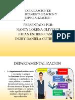 SOCIALIZACION DE DEPARTAMENTALIZACION Y ESPECIALIZACION