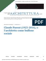 BerselliSilvia_Claude Parent (1923-2016), o l'architetto come buffone sociale - Giornale dell'Architettura