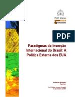Paradigmas da Inserção Internacional do Brasil ( A politica Externa dos Eua)