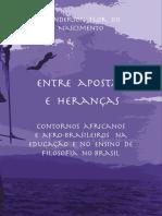 Entre Apostas e Heranças Contornos Africanos e Afro-brasileiros Na Educação e No Ensino de Filosofia No Brasil by Wanderson Flor Do Nascimento (Z-lib.org)