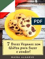 7 Doces Veganos e sem Glúten pra Fazer e Vender!!!
