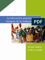 Daniel MORÁN y Marìa AGUIRRE. La educación popular en los tiempos de la independencia, 2011