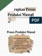 Menerapkan Proses Produksi Massal (belum jadi)