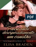 Elisa Braden - Resgatado Da Ruína 03 - Procurando Desesperadamente Um Canalha