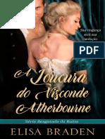 Elisa Braden - Resgatada Da Ruína 01 - A Loucura Do Visconde Atherbourne