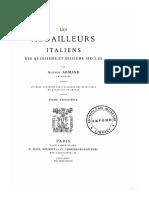 Les médailleurs italiens des quinzième et seizième siècles. T. III / par Alfred Armand