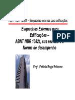 Esquadrias Externas para Edificações ABNT NBR 10821, sua revisão e a Norma de desempenho