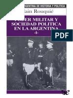 [Biblioteca Argentina de Historia y Politica 064] Rouquie, Alain - Poder Militar y Sociedad Politica en La Argentina I [51124] (r1.0)