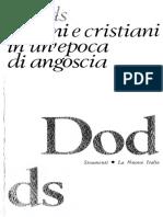 Pagani e cristiani in un'epoca di angoscia. Aspetti dell'esperienza religiosa da Marco Aurelio a Costantino ( PDFDrive )