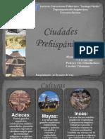 ciudadesprehispanicas-130708192420-phpapp02