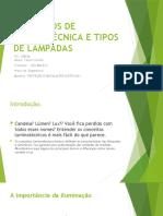 AV 1 - PARCIAL PROTEÇÃO E INSTALAÇÕES ELÉTRICAS I  - TÁSSIO CONCEITOS DE LUMINOTÉCNICA E TIPOS DE LÂMPADAS