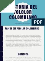 Historia Del Folclor Colombiano