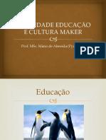 Ludicidade Educação e Cultura Maker