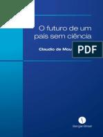 CASTRO, Claudio. O Futuro de Um País Sem Ciência