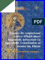 Canon de Rugăciune Către Sfinţii Mari Împăraţi, Întocmai Cu Apostolii, Constantin Şi Mama Sa, Elena