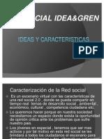 IDEAS Y CARACTERISTICAS