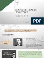 TEORÍA SOCIOCULTURAL DE VYGOTSKY - GRUPO 3