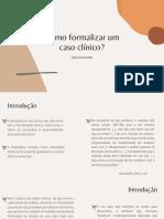 Como Formalizar Um Caso Clínico (1)