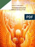 (Juan Antonio Fuentes) - La Trasmigracion Cosmica Evolutiva