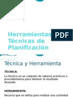 HERRAMIENTAS Y TECNICAS DE LA PLANIFICACION